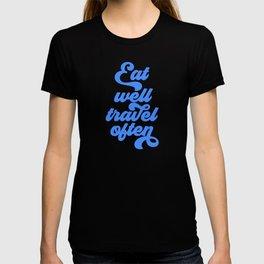Eat Well Travel Often, Travel Quote, Travel Art T-shirt