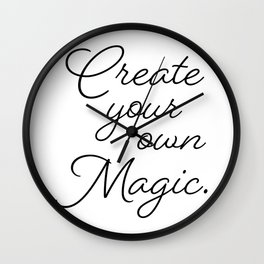 Create your own Magic. Wall Clock