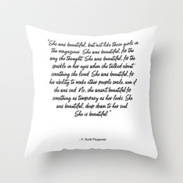 She is beautiful Throw Pillow