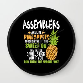 Assemblers Are Like Pineapples. Tough On The Outside Sweet On The Inside Wall Clock