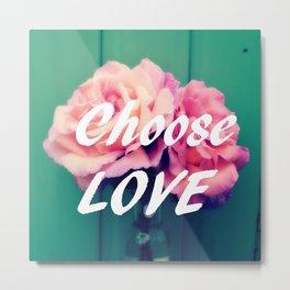 Choose Love : Vintage Roses Metal Print