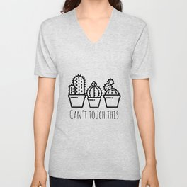 Can't touch this cactus Unisex V-Neck
