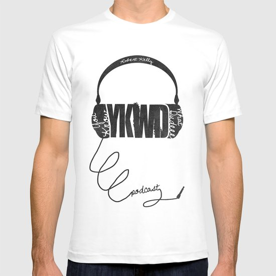 YKWD Podcast w/ Robert Kelly  T-shirt