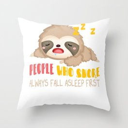 People who snore always fall asleep first, sloth Throw Pillow