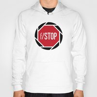 aperture Hoodies featuring f/STOP SIGN by Sandhill