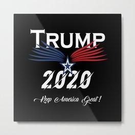 TRUMP 2020 KEEP AMERICA GREAT ! Metal Print