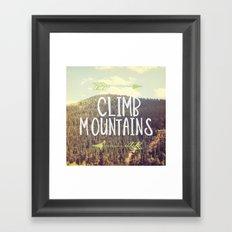 Climb Mountains Framed Art Print