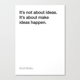 Scott Belsky quote about ideas [White Edition] Canvas Print