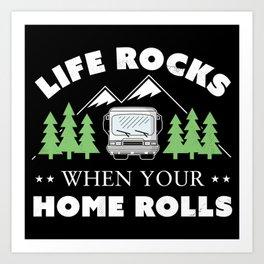 Life Rocks Funny Motorhome Camping Gift Art Print