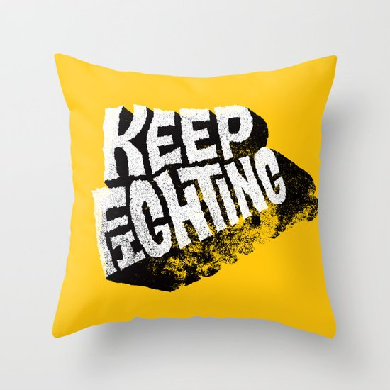 Keep Fighting Throw Pillow