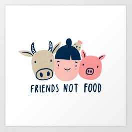 Friends not food Art Print