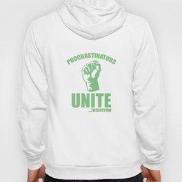 Procrastinators Unite ... Tomorrow Hoody