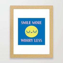 Smile More, Worry Less Framed Art Print