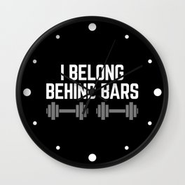 Behind Bars Gym Quote Wall Clock