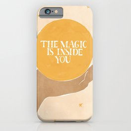 The Magic Is Inside You iPhone Case