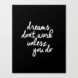 Dreams Don't Work Unless You Do black and white typography Inspirational quote Print home wall decor Canvas Print