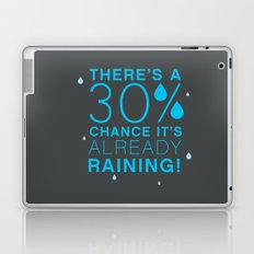 There's a 30% chance that it's already raining.- Quote from the movie Mean Girls Laptop & iPad Skin