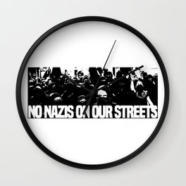 No nazis on our streets Wall Clock