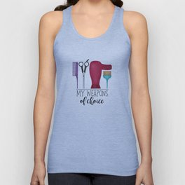 My Weapons Of Choice - Hairdresser Unisex Tank Top
