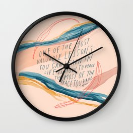 One Of The Most Valuable Lessons You Can Learn In Life. Wall Clock