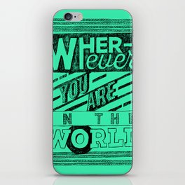 Wherever You Are  iPhone Skin