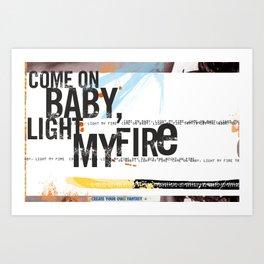 Light My Fire Art Print