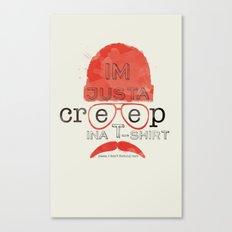 Creep in a T-Shirt Canvas Print