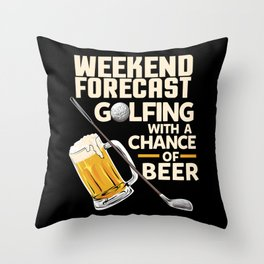 Weekend Forecast Golfing With a Chance Of Beer Throw Pillow