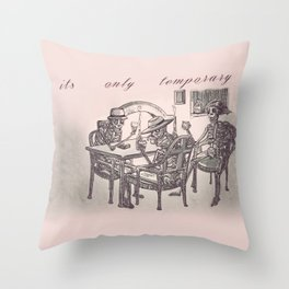 Its Only Temporary Throw Pillow