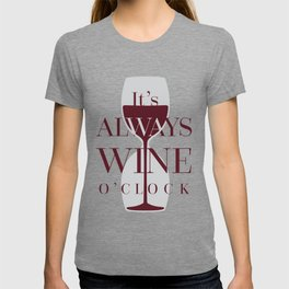 It's always wine o'clock T-shirt
