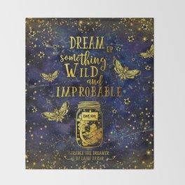 Dream Up Something Wild and Improbable (Strange The Dreamer) Throw Blanket