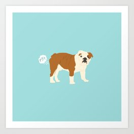 english bulldog funny farting dog breed gifts Art Print