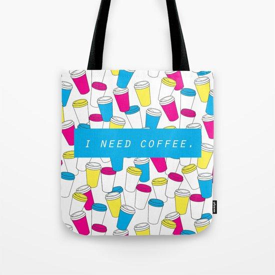 I Need Coffee Tote Bag