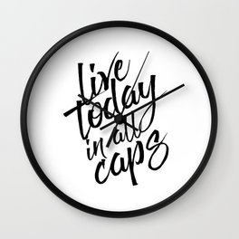 Live today in all Caps, Black and White, Nursery Decor, Office Decor, Bedroom Wall Clock