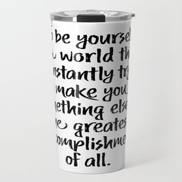 The Greatest Accomplishment - Inspirational Wall Art Travel Mug