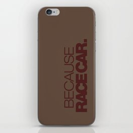 BECAUSE RACE CAR v7 HQvector iPhone Skin