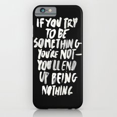 Being Nothing iPhone 6s Slim Case