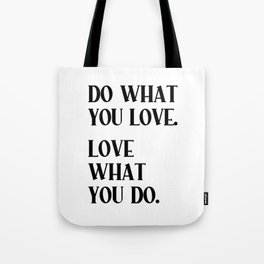 DO WHAT YOU LOVE. LOVE WHAT YOU DO. Black Typography Tote Bag