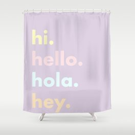 Hi. Shower Curtain