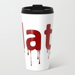 Hate Blood Travel Mug