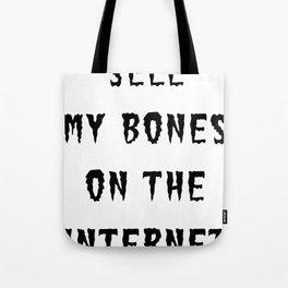 SELL MY BONES ON THE INTERNET (BLACK) Tote Bag