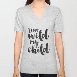 Run Wild My Child,Run Wild Moon Child,Funny Poster,Funny Kids Decor,Nursery Wall Art,Nursery Decor,Q Unisex V-Neck