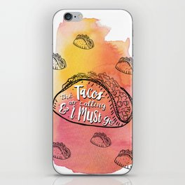 The Tacos Are Calling and I Must Go iPhone Skin