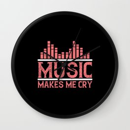 Music Makes Me Cry Wall Clock