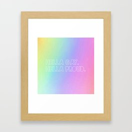 Hella Proud. Framed Art Print
