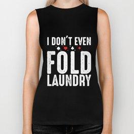 I Dont Even Fold Laundry poker Biker Tank