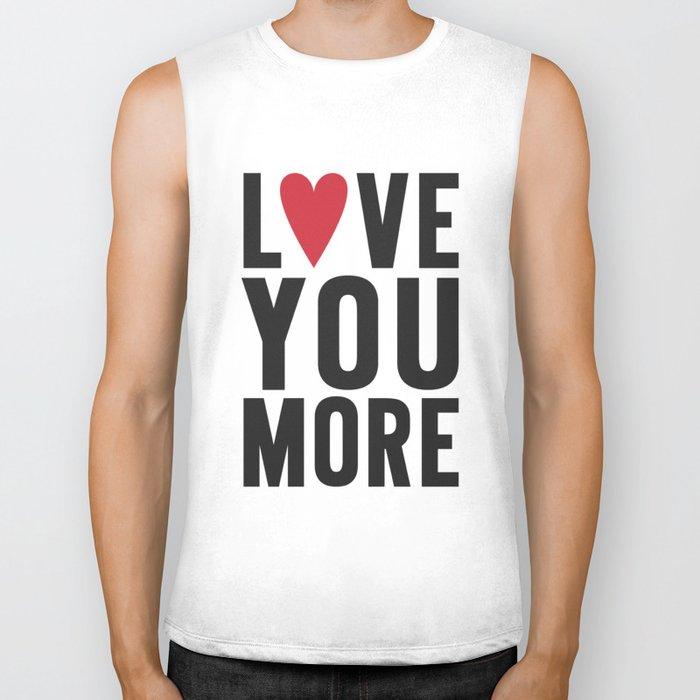 Love You More Biker Tank