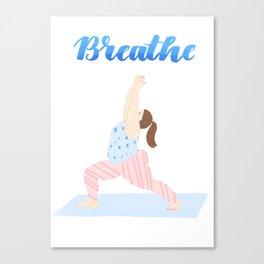 Just Breathe | Yoga Girl | Warrior One Canvas Print
