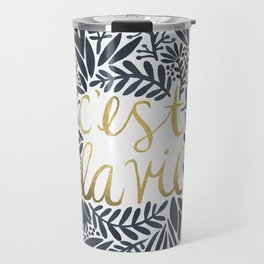 C'est la Vie – Grey & Gold Travel Mug