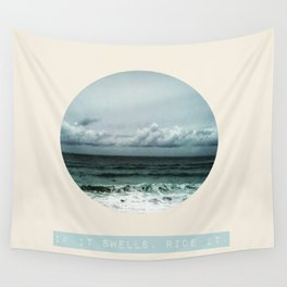"""""""If It Swells, Ride It"""" part2 Wall Tapestry"""